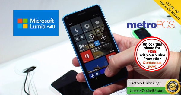 Factory Unlock Code for Microsoft Lumia 640 from MetroPCS