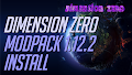 HOW TO INSTALL<br>Dimension Zero Modpack [<b>1.12.2</b>]<br>▽