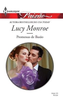 Promessas de Ilusão - Lucy Monroe