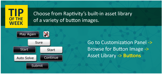 Tip of the Week: Need images for buttons such as Start, Submit and Audio?