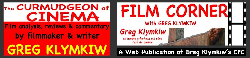 Greg Klymkiw&#39;s CFC presents Greg Klymkiw&#39;s Film Corner