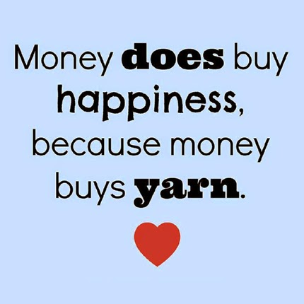 Money does buy happiness, because money buys yarn