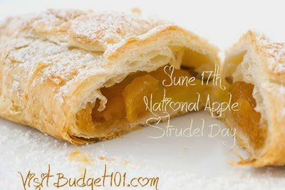 http://www.budget101.com/national-food-holidays/june-17th-national-apple-strudel-day-4153.html