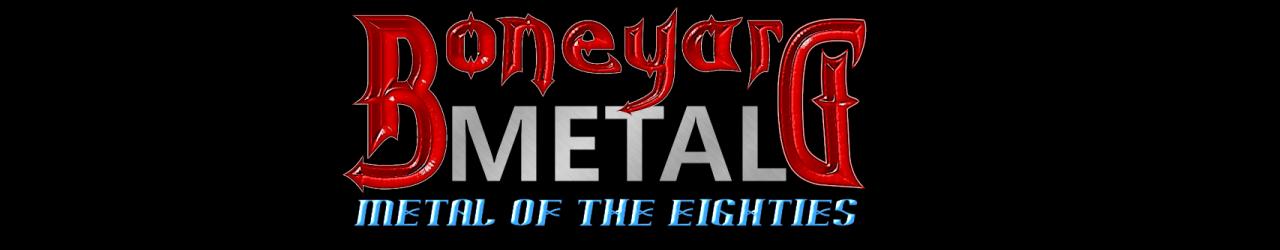 Boneyard Metal: 80's Metal
