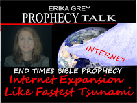Erika Grey Prophecy Talk End Times Bible Prophecy Internet Expansion Like Fastest Tsunami