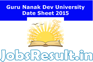 Guru Nanak Dev University Date Sheet 2015