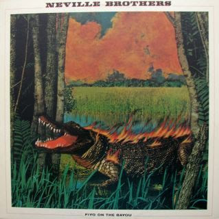 The Neville Brothers Fiyo On The Bayou