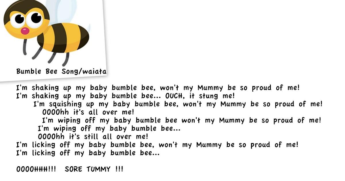 Lyric bumble bee song lyrics : Nau Mai Haere Mai Whanau!: Bumble Bee Waiata