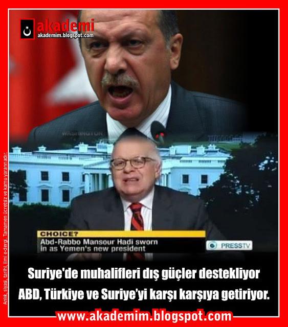 ABD, Türkiye ve Suriye'yi karşı karşıya getiriyor. Suriye'de muhalifleri dış güçler destekliyor