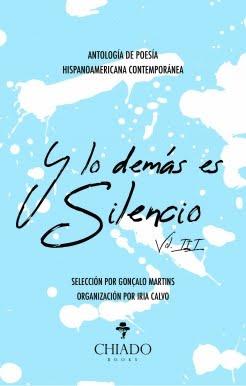 Antología de Poesía Hispanoamericana Contemporánea Y lo demás es Silencio, Vol. III