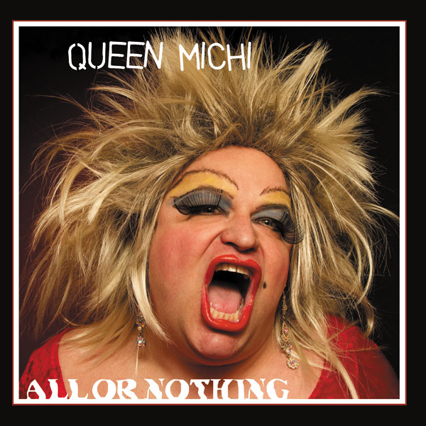 Queen Michi - All Or Nothing (Maxi 2011)
