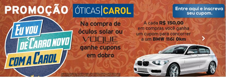 """Promoção Óticas Carol - """"Eu vou de carro novo com a Carol """""""
