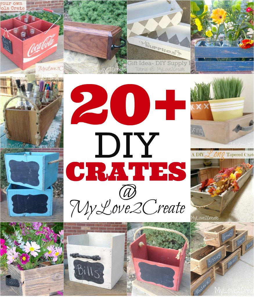 MyLove2Create, 20+ DIY Crates