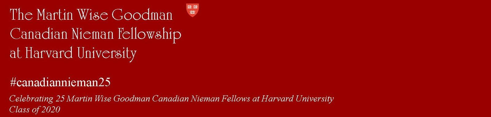 The Martin Wise Goodman Canadian Nieman Fellowship at Harvard