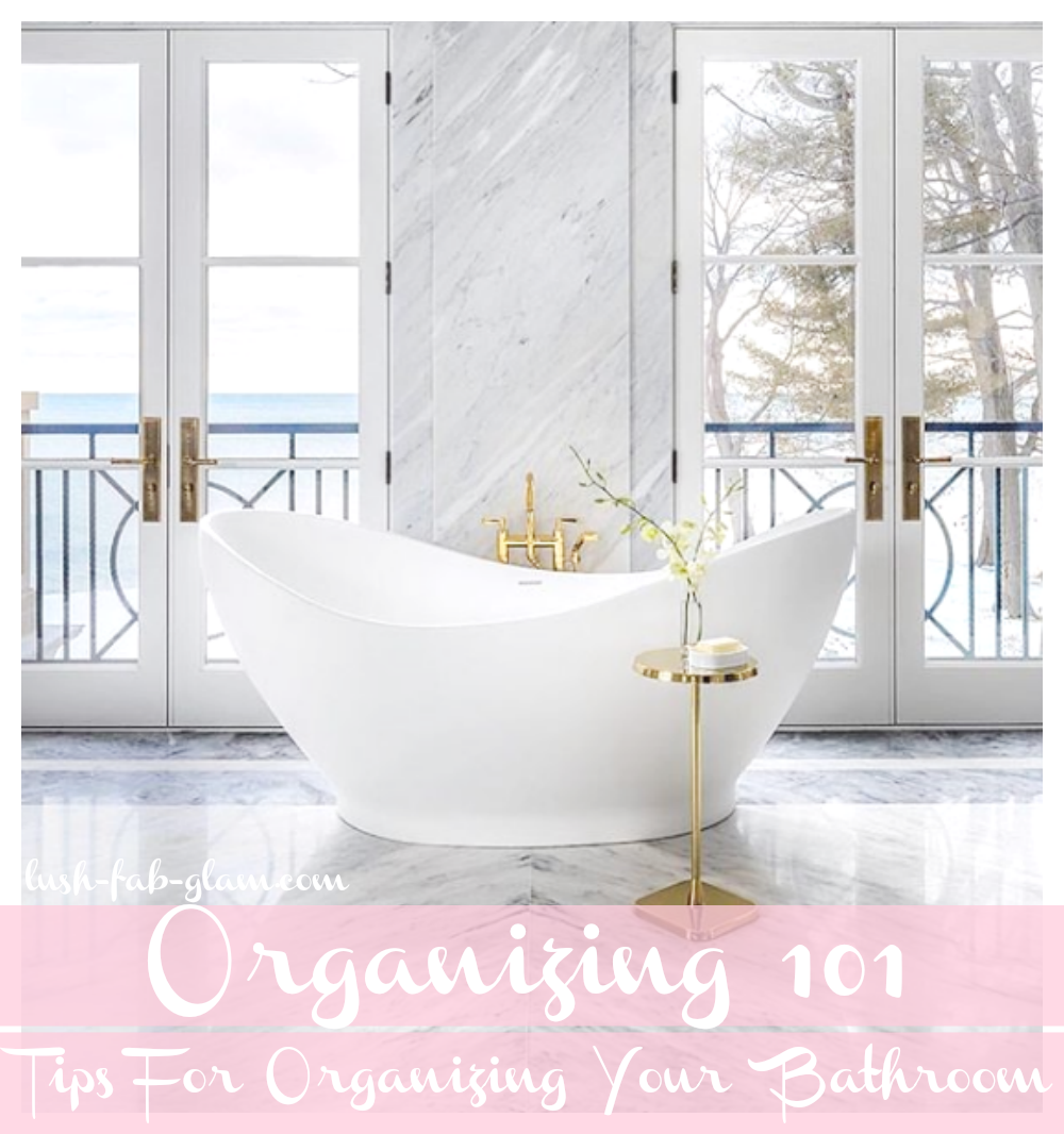 10 Tips For Organizing Your Bathroom.