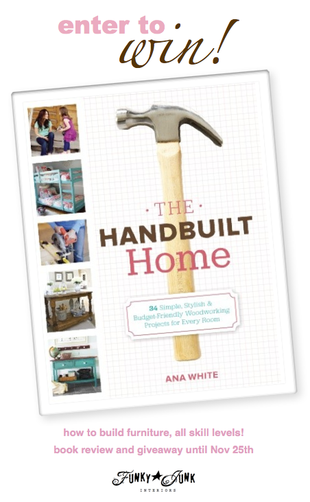 Ana White's The Handbuilt Home, a book review and giveaway, hosted by Funky Junk Interiors