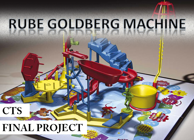 Fnbe 01 13 cts final project rube golberg machine