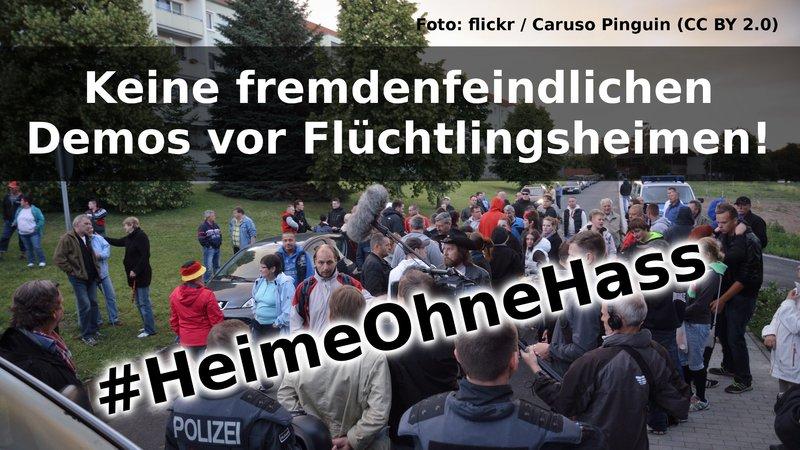 Keine fremdenfeindlichen Demos vor Flüchtlingsheimen! Info: