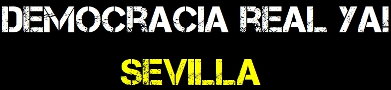 Blog Oficial de Democracia Real Ya! Sevilla