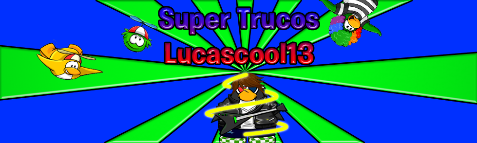 Super Trucos Lucascool13