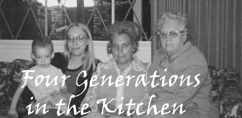 Four Generations in the Kitchen