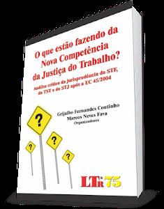 LIVRO: O QUE ESTÃO FAZENDO DA NOVA COMPETÊNCIA DA JUSTIÇA DO TRABALHO?