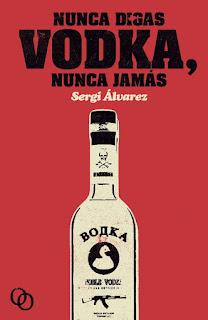 http://www.orcinypress.com/novedad-nunca-digas-vodka-nunca-jamas-de-sergi-alvarez/
