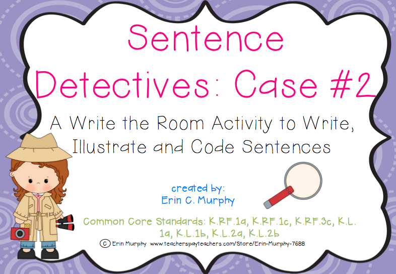 http://www.teacherspayteachers.com/Product/Sentence-Detectives-Case-2-A-Write-the-Room-Activity-1255631