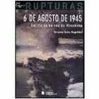 Rupturas-6 de Agosto de 1945/Fernanda Torres magalhães