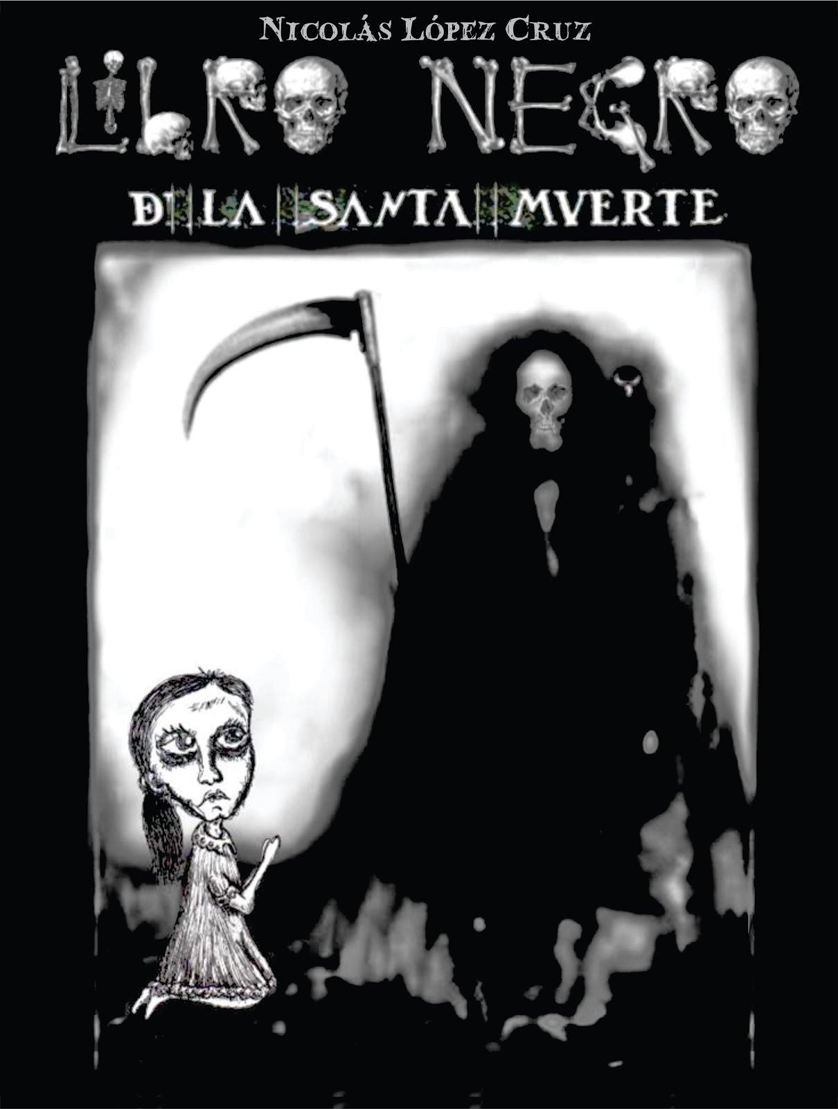 LIBRO NEGRO DE LA SANTA MUERTE. Poesía. Con ilustraciones del autor.