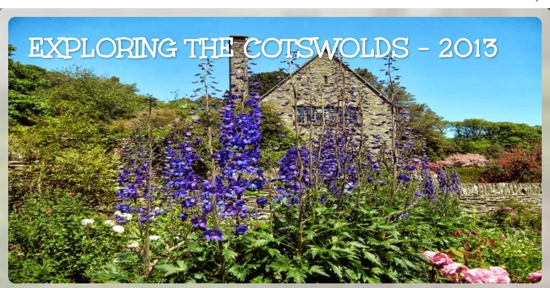 2013 - EXPLORING  THE  COTSWOLDS