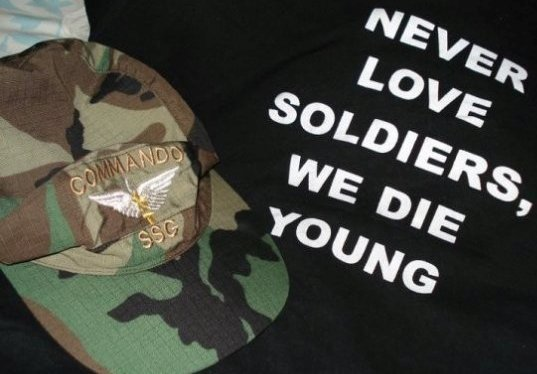 Never Love Soldiers We Die Young A SSG Commando Slogan