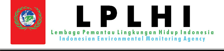 LEMBAGA PEMANTAU LINGKUNGAN HIDUP INDONESIA (LPLHI) INDONESIAN ENVIRONMENTAL MONITORING AGENCY