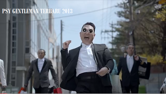 Video Lagu PSY Gentleman Terbaru 2013