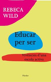 EDUCAR PER SER   REBECA WILD