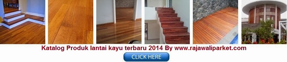 http://www.rajawaliparket.com/p/harga-lantai-kayu-flooring-dan-parket.html