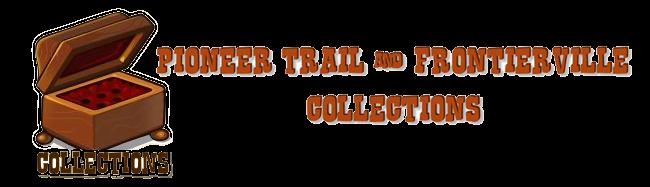 Pioneer Trail & FrontierVille Collezioni