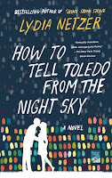 Cover of How to Tell Toledo from the Night Sky by Lydia Netzer