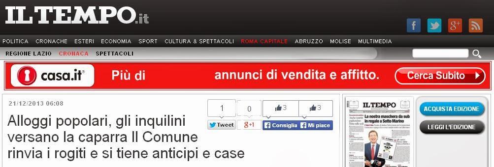 http://www.iltempo.it/roma-capitale/cronaca/2013/12/21/alloggi-popolari-gli-inquilini-versano-la-caparra-il-comune-rinvia-i-rogiti-e-si-tiene-anticipi-e-case-1.1201022