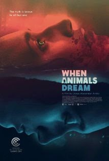 When Animals Dream (2014) - Movie Review