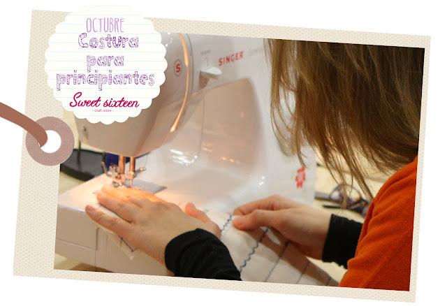 Taller COSTURA PARA PRINCIPIANTES Sweet sixteen craft store, octubre 2012