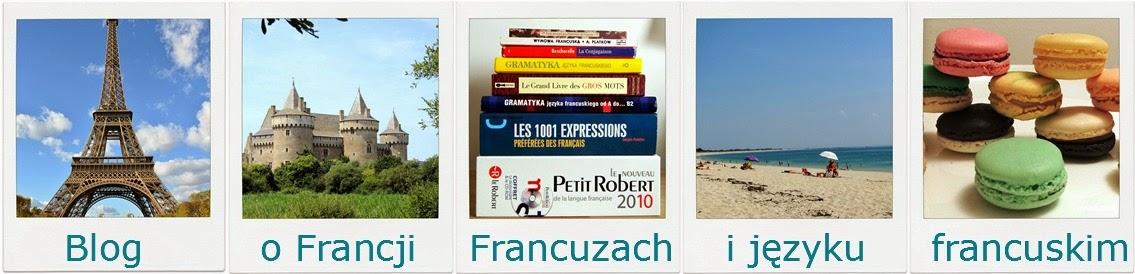 Blog o Francji, Francuzach i języku  francuskim
