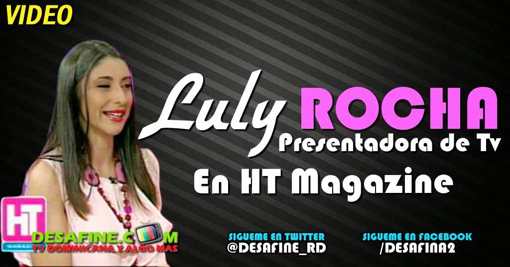 http://www.desafine.net/2014/08/entrevista-luly-rocha-en-ht-magazine.html