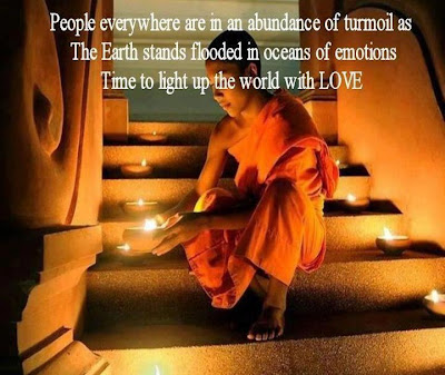 People everywhere are in an abundance of turmoil as the earth stands flooded in oceans of emotions time to light up the world with love.