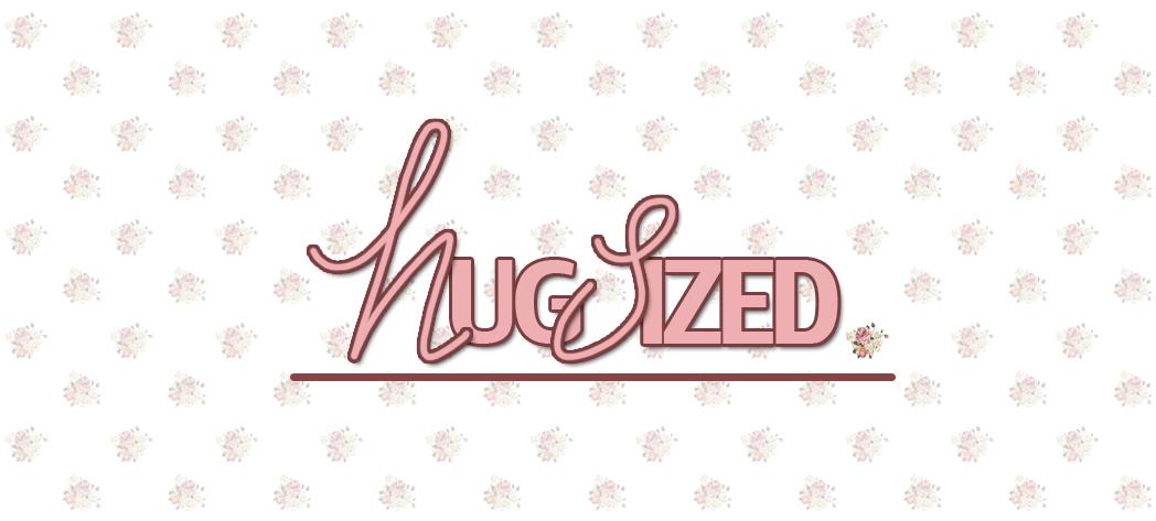 Hug Sized