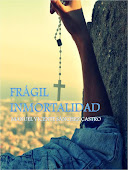 FRÁGIL INMORTALIDAD
