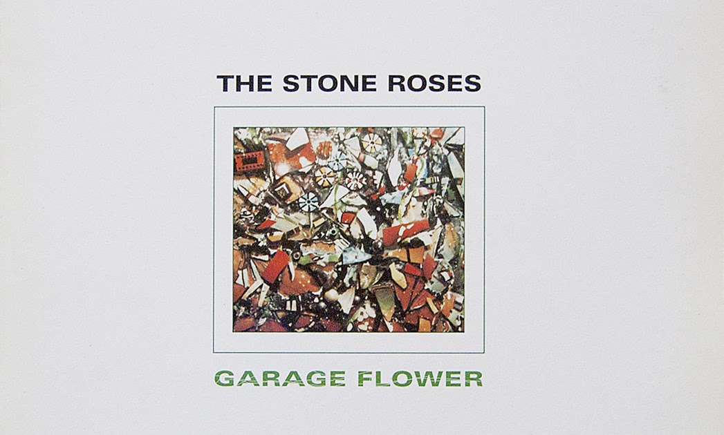 Music Is A Better Noise Garage Flower The Stone Roses