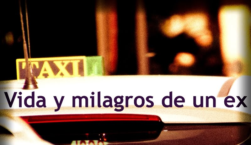 Vida y milagros de un ex