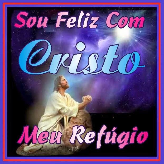 Sou Feliz Com Jesus Cristo Nosso Eterno Criador e Salvador