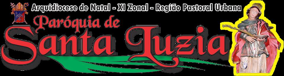 .: Paróquia de Santa Luzia - Arquidiocese de Natal :.
